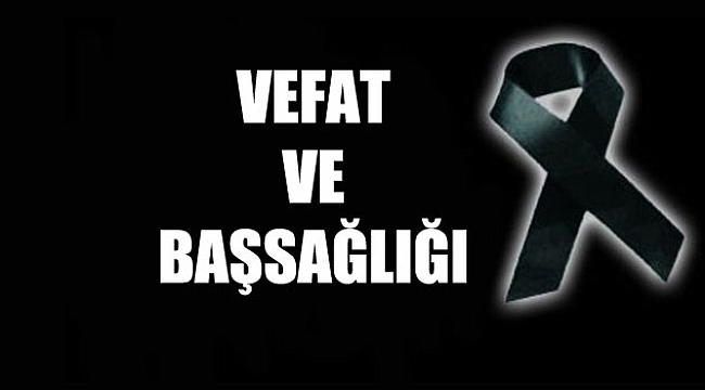 CİLİN KÖYÜNDEN VEFAT HABERİ !!!