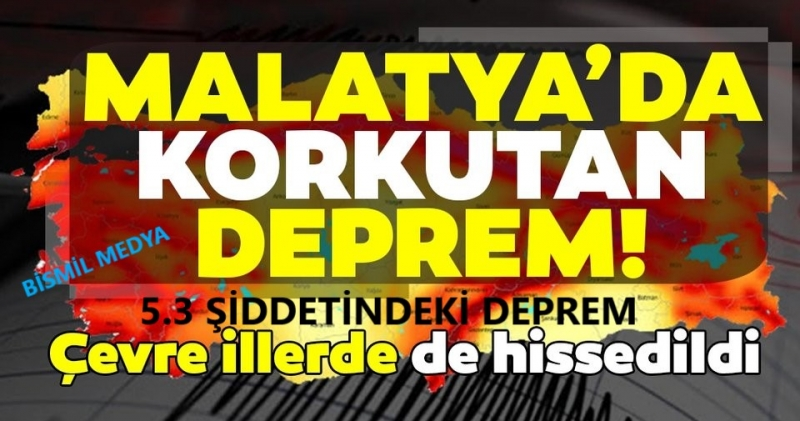 MALATYA'DA 5.3 ŞİDDETİNDE DEPREM !!!